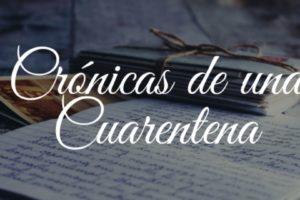 Crónicas de Una Cuarentena